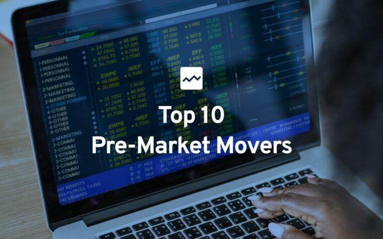 Top 10 Pre-Market Movers
