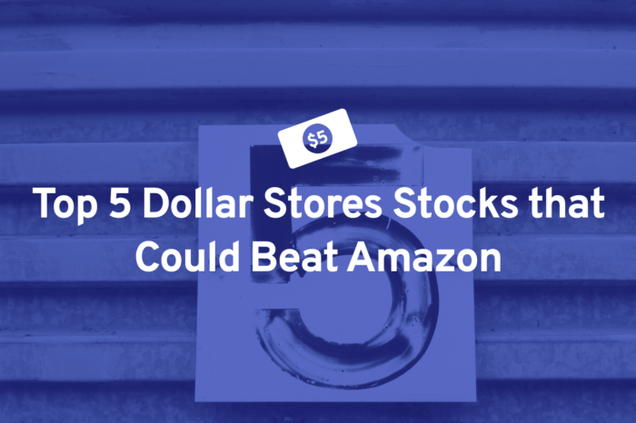 Top 5 Dollar Stores Stocks that Could Beat Amazon
