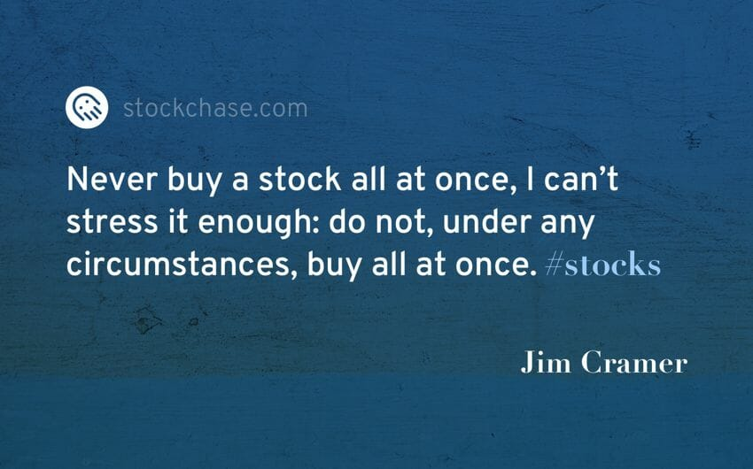 Quote - Never buy a stock all at once